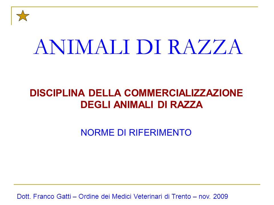 NORME DI RIFERIMENTO PER LACOMMERCIALIZZAZIONE DEGLI ANIMALI DI RAZZA Direttiva CEE N.