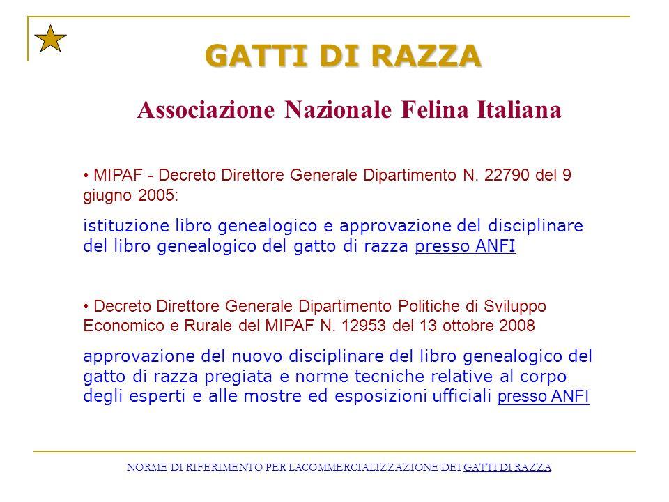 GATTI DI RAZZA Associazione Nazionale Felina Italiana MIPAF - Decreto Direttore Generale Dipartimento N. 22790 del 9 giugno 2005: istituzione libro ge