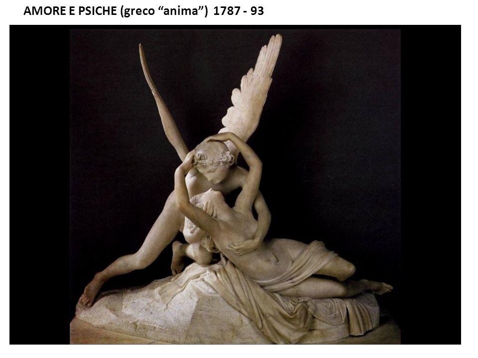 AMORE E PSICHE (greco anima) 1787 - 93