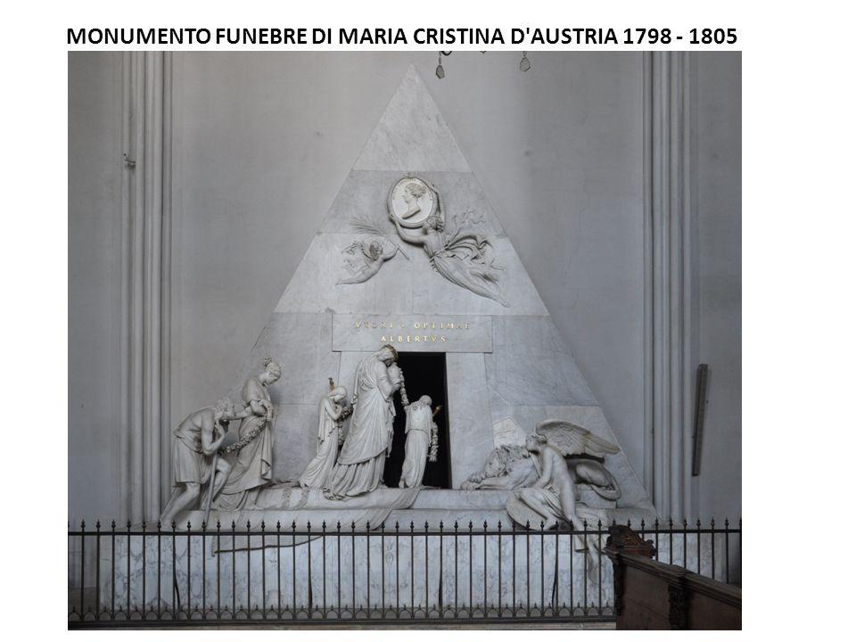 MONUMENTO FUNEBRE DI MARIA CRISTINA D AUSTRIA 1798 - 1805