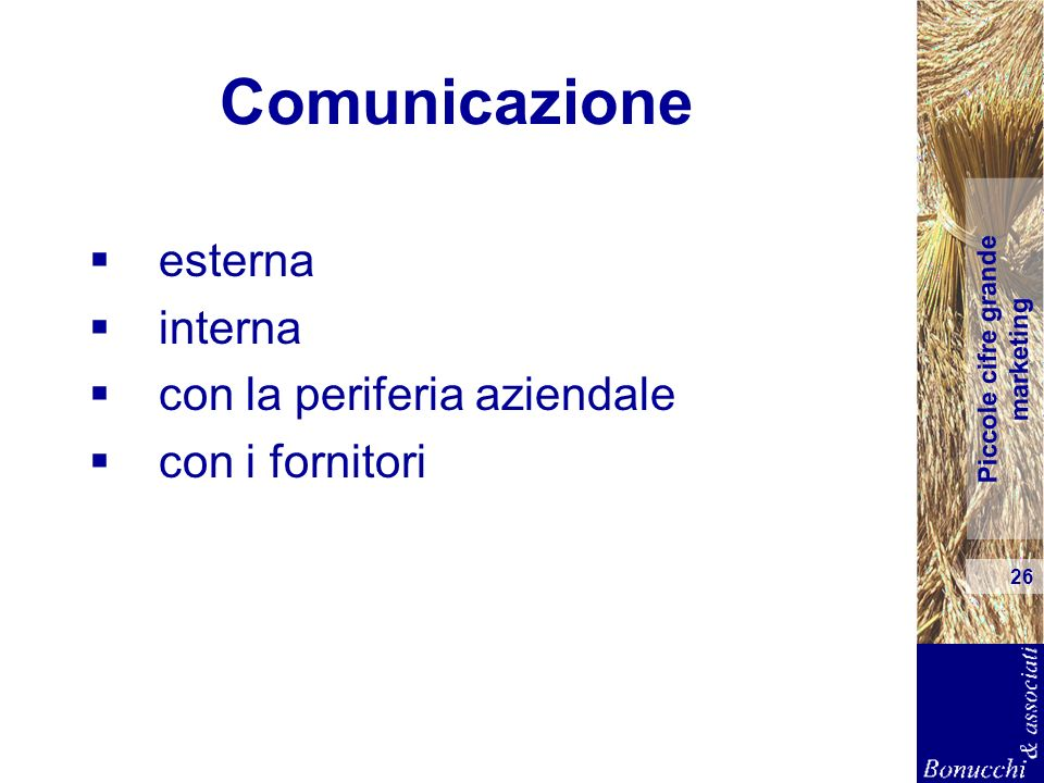 Piccole cifre grande marketing 26 Comunicazione esterna interna con la periferia aziendale con i fornitori
