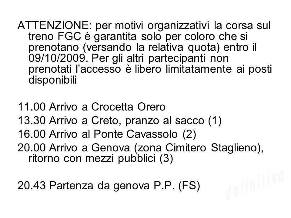 ATTENZIONE: per motivi organizzativi la corsa sul treno FGC è garantita solo per coloro che si prenotano (versando la relativa quota) entro il 09/10/2