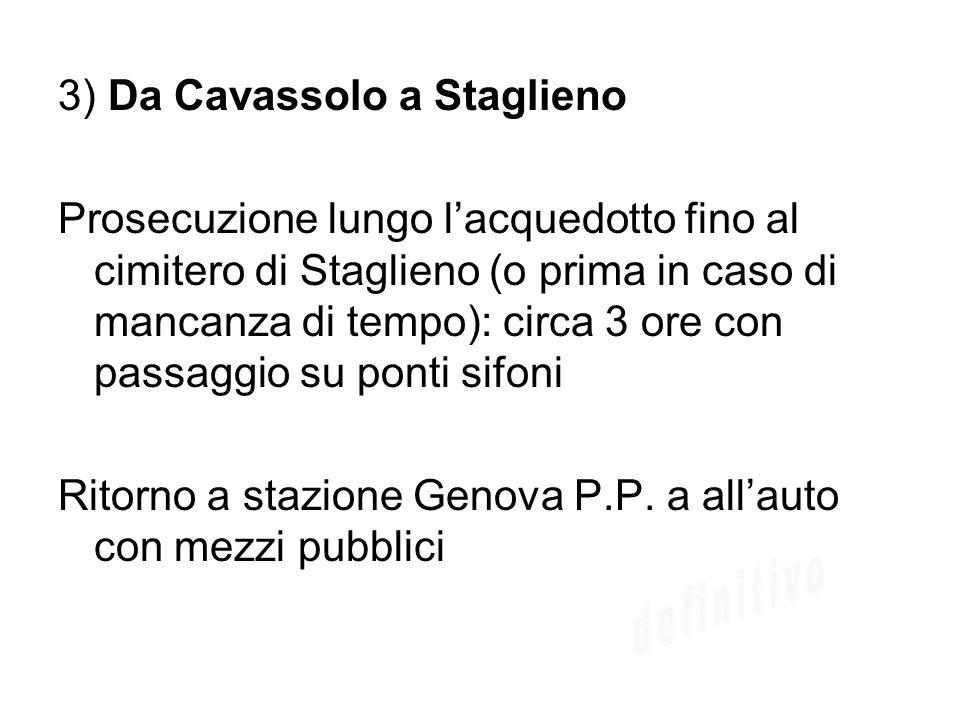 3) Da Cavassolo a Staglieno Prosecuzione lungo lacquedotto fino al cimitero di Staglieno (o prima in caso di mancanza di tempo): circa 3 ore con passa