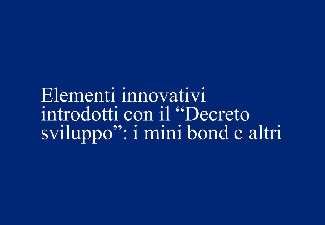 Elementi innovativi introdotti con il Decreto sviluppo: i mini bond e altri