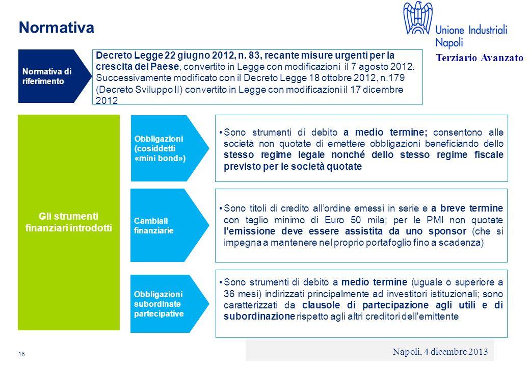 © 2013 Deloitte Touche Tohmatsu Limited - Private and confidential Normativa 16 Normativa di riferimento Decreto Legge 22 giugno 2012, n. 83, recante