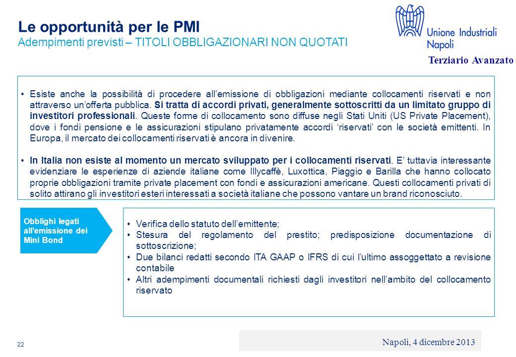 © 2013 Deloitte Touche Tohmatsu Limited - Private and confidential Le opportunità per le PMI 22 Esiste anche la possibilità di procedere allemissione