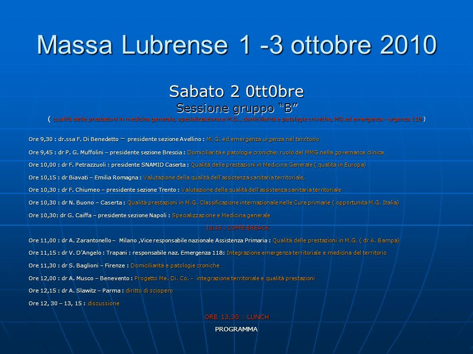PROGRAMMA Massa Lubrense 1 – 3 ottobre 2010 Sabato 2 ottobre Sessione plenaria Ore 15, 30 : Prof.