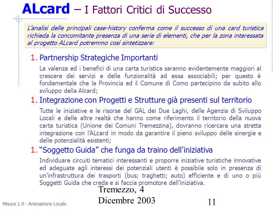 Misura 1.9 - Animazione Locale Tremezzo, 4 Dicembre 2003 11 ALcard – I Fattori Critici di Successo 1.