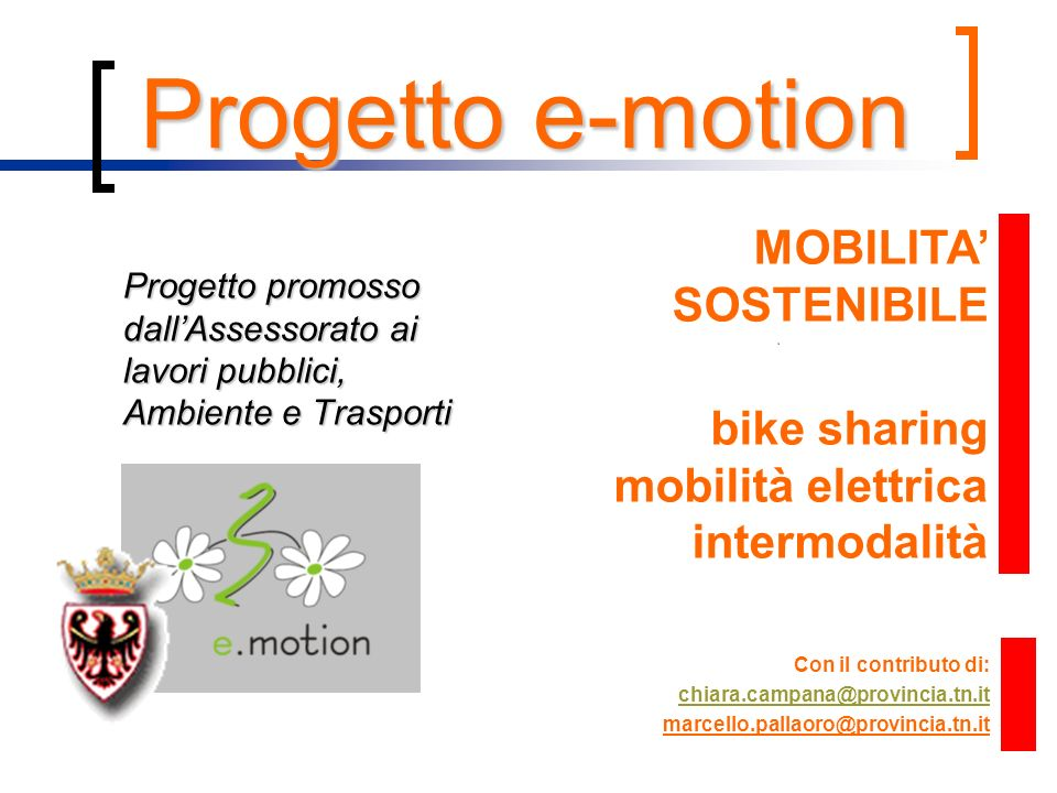 Progetto promosso dallAssessorato ai lavori pubblici, Ambiente e Trasporti MOBILITA SOSTENIBILE bike sharing mobilità elettrica intermodalità Progetto
