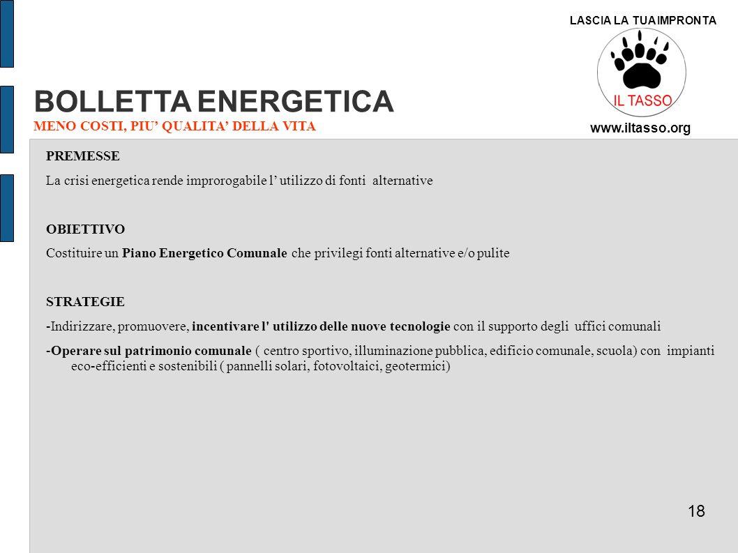 BOLLETTA ENERGETICA MENO COSTI, PIU QUALITA DELLA VITA PREMESSE La crisi energetica rende improrogabile l utilizzo di fonti alternative OBIETTIVO Cost