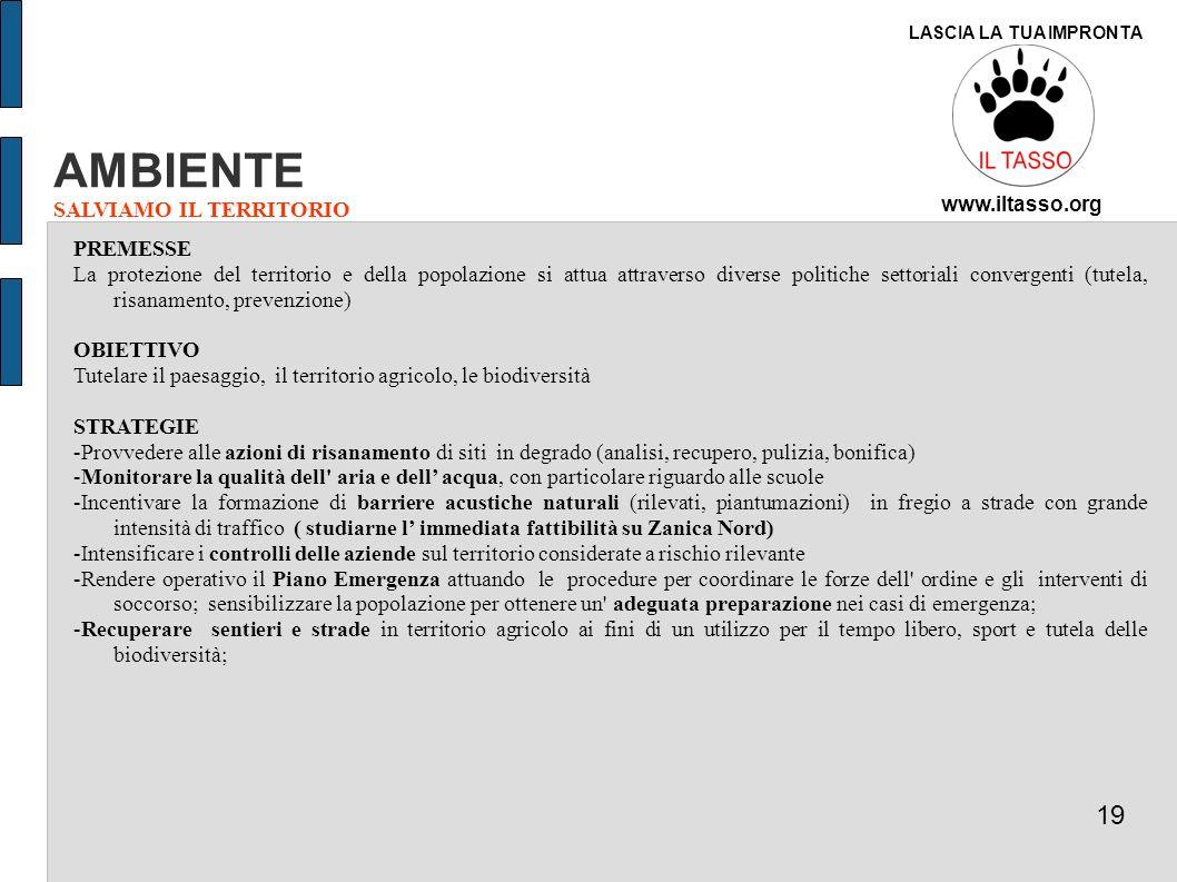 AMBIENTE SALVIAMO IL TERRITORIO PREMESSE La protezione del territorio e della popolazione si attua attraverso diverse politiche settoriali convergenti