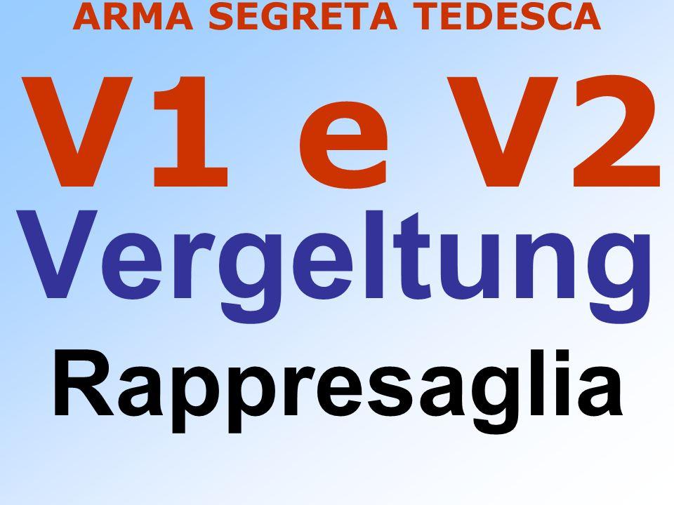 ARMA SEGRETA TEDESCA V1 e V2 Vergeltung Rappresaglia