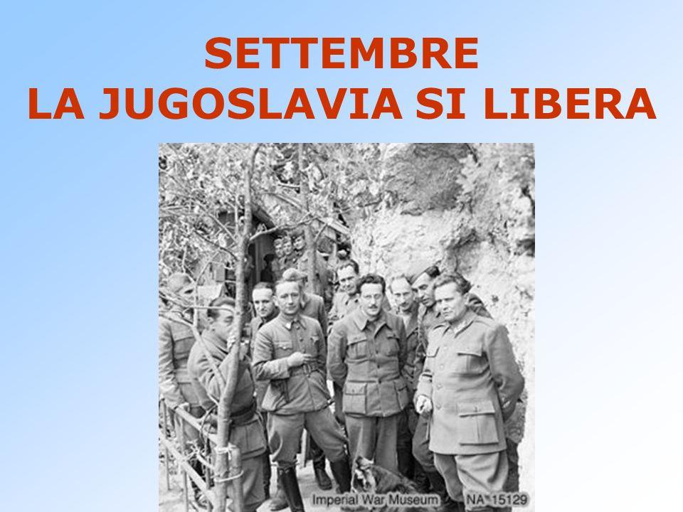 SETTEMBRE LA JUGOSLAVIA SI LIBERA