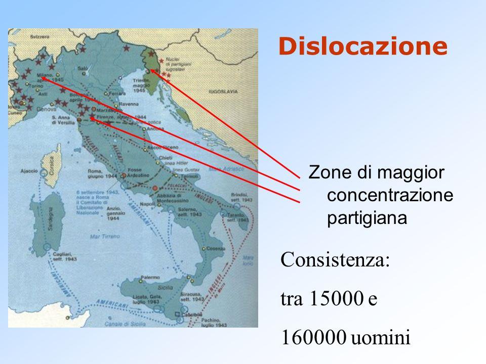 Dislocazione Zone di maggior concentrazione partigiana Consistenza: tra 15000 e 160000 uomini