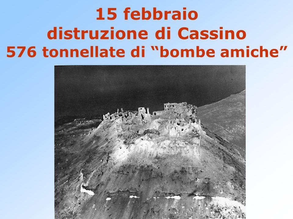 15 febbraio distruzione di Cassino 576 tonnellate di bombe amiche