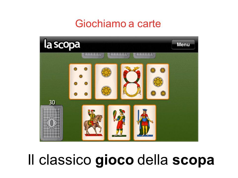 Il classico gioco della scopa Giochiamo a carte