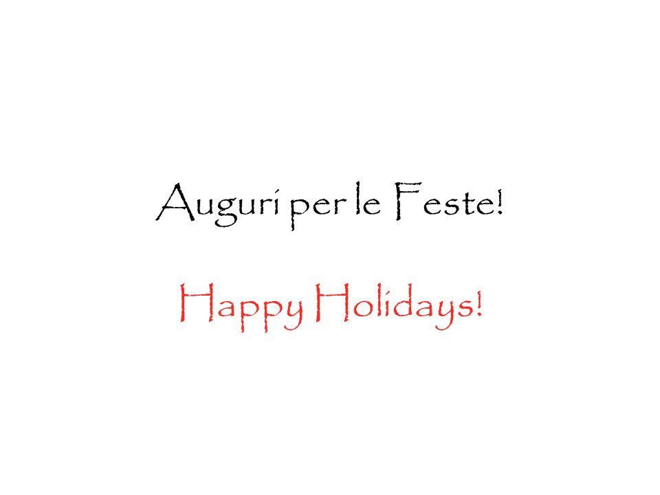 Auguri per le Feste! Happy Holidays!