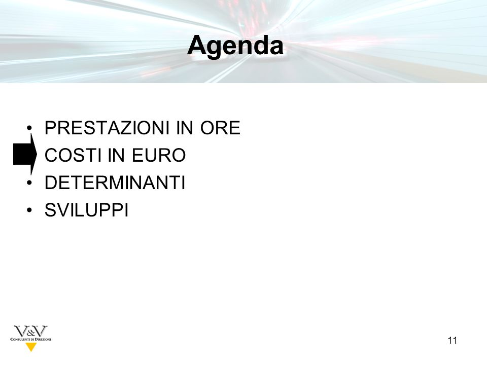 11 PRESTAZIONI IN ORE COSTI IN EURO DETERMINANTI SVILUPPI Tavole Agenda
