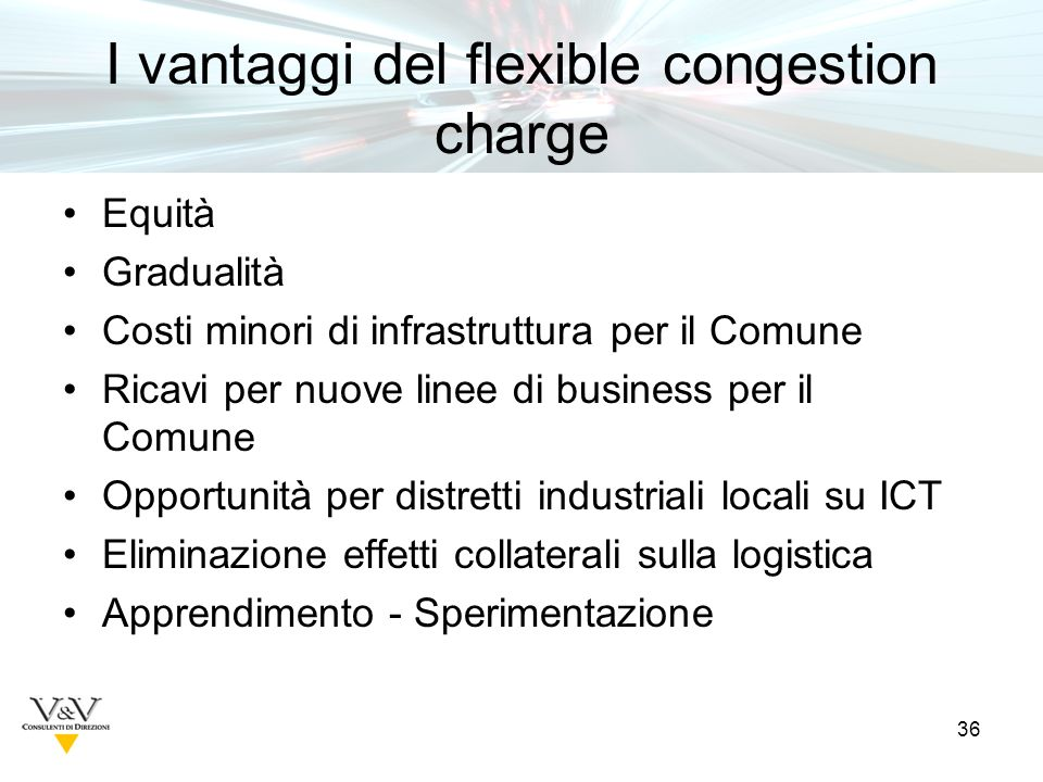 36 I vantaggi del flexible congestion charge Equità Gradualità Costi minori di infrastruttura per il Comune Ricavi per nuove linee di business per il Comune Opportunità per distretti industriali locali su ICT Eliminazione effetti collaterali sulla logistica Apprendimento - Sperimentazione