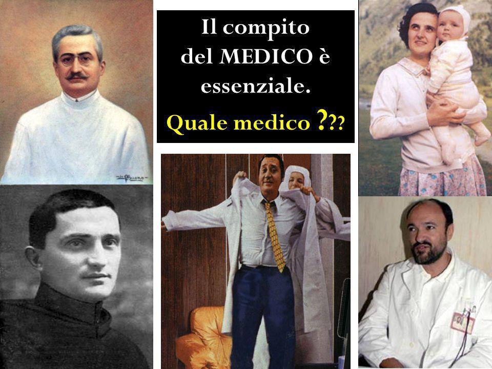 Il compito del MEDICO è essenziale. Quale medico ? ? ?
