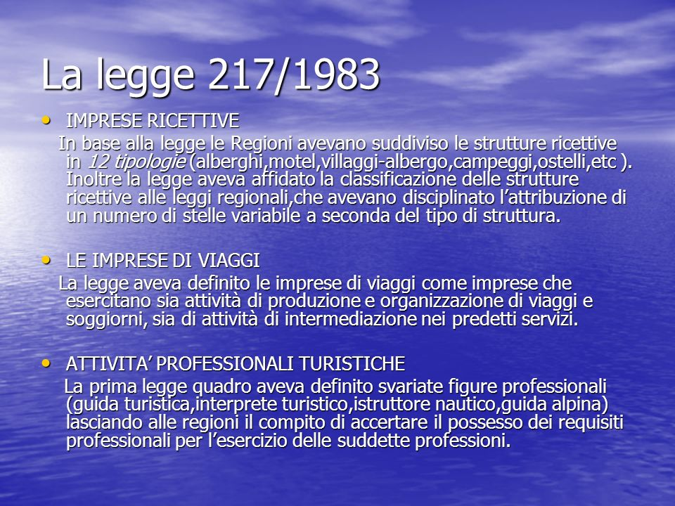 Legge 135/2001 La legge ha dato una definizione delle imprese turistiche molto più ampia rispetto a quella della vecchia legge quadro.