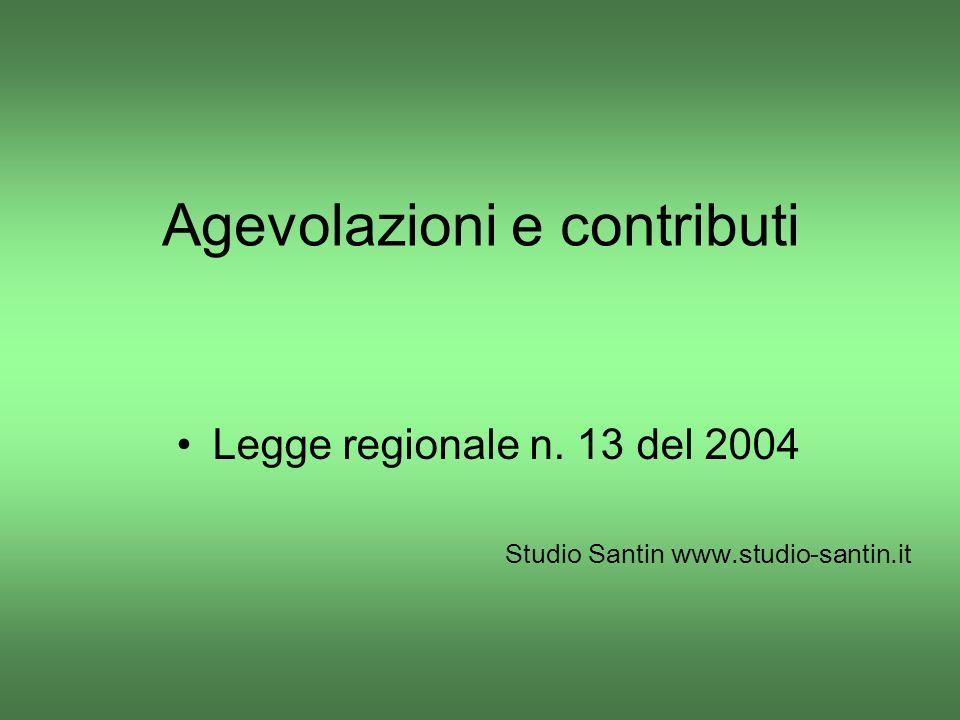 Agevolazioni e contributi Legge regionale n. 13 del 2004 Studio Santin www.studio-santin.it
