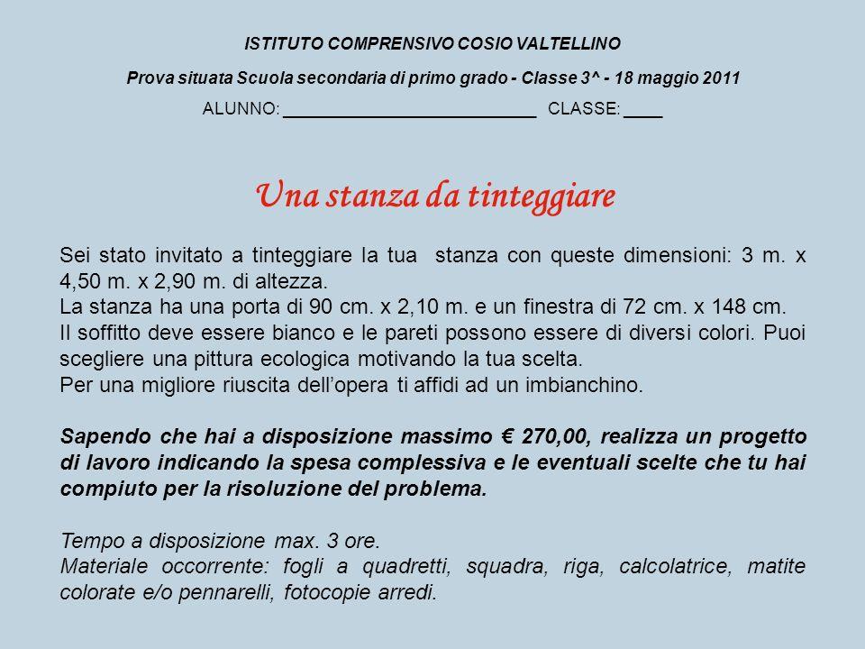 ISTITUTO COMPRENSIVO COSIO VALTELLINO Prova situata Scuola secondaria di primo grado - Classe 3^ - 18 maggio 2011 ALUNNO: ___________________________