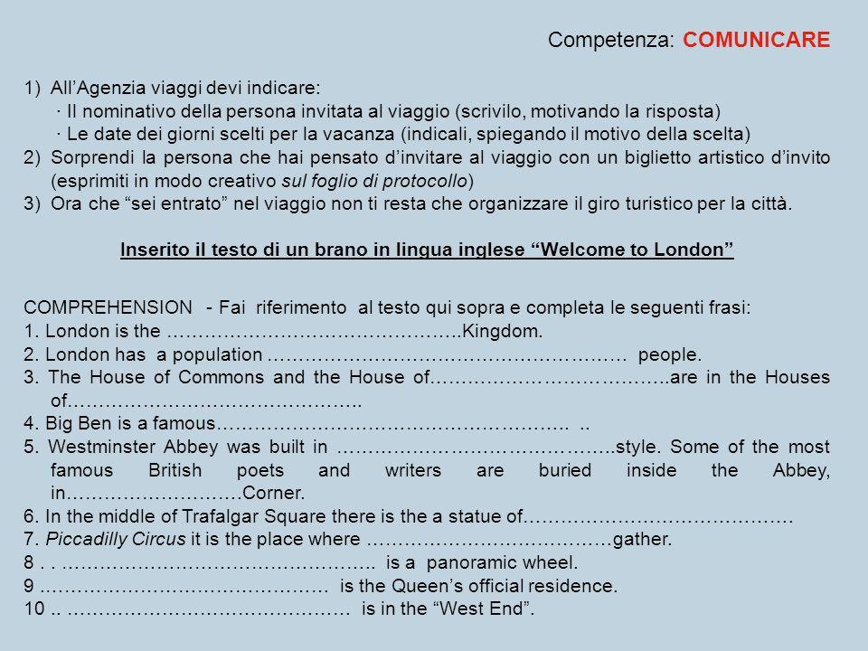 Competenza: COMUNICARE 1)AllAgenzia viaggi devi indicare: · Il nominativo della persona invitata al viaggio (scrivilo, motivando la risposta) · Le dat