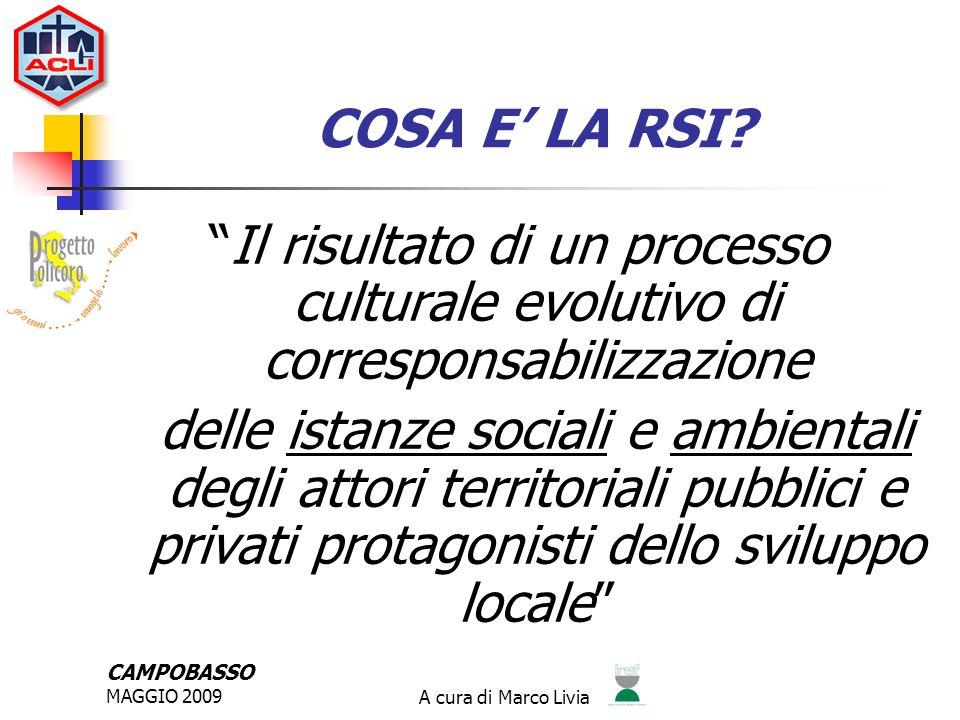 CAMPOBASSO MAGGIO 2009A cura di Marco Livia IL RUOLO DEL BILANCIO SOCIALE INDIVIDUARE IL RUOLO E LA MISSION SOCIALE DELLAZIENDA PROPORRE I DATI RILEVATI COME STRUMENTI PER LA CRESCITA AZIENDALE STRUMENTO DI COMUNICAZIONE TRASPARENTE
