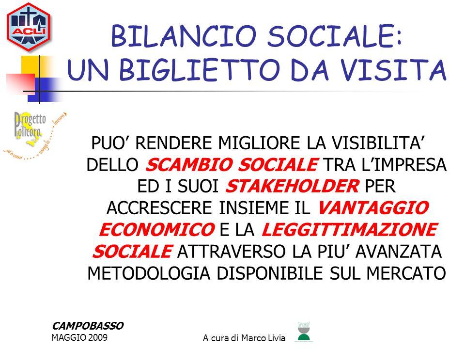 CAMPOBASSO MAGGIO 2009A cura di Marco Livia MODALITA DI COMUNICAZIONE DEL BILANCIO SOCIALE CHIAREZZA DI LINGUAGGIO COMPLETEZZA TEMPESTIVITA COMPARABILITA