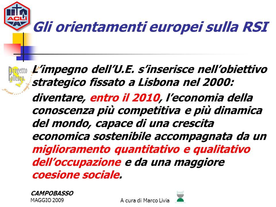 CAMPOBASSO MAGGIO 2009A cura di Marco Livia Gli orientamenti europei sulla RSI Limpegno dellU.E.