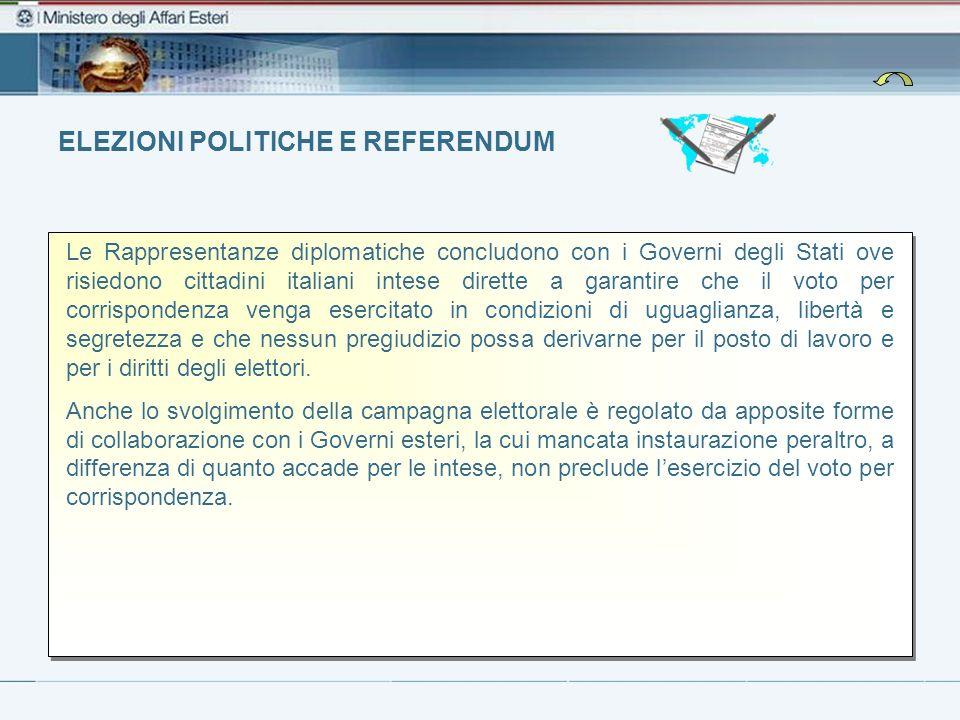 ELEZIONI POLITICHE E REFERENDUM Le Rappresentanze diplomatiche concludono con i Governi degli Stati ove risiedono cittadini italiani intese dirette a