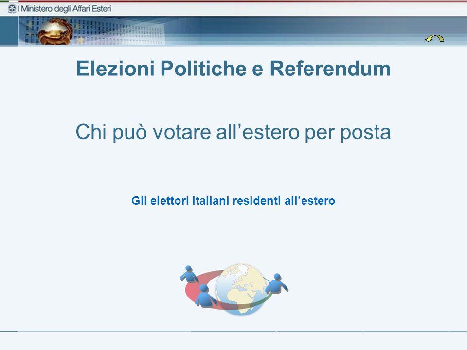 Elezioni Politiche e Referendum Chi può votare allestero per posta Gli elettori italiani residenti allestero