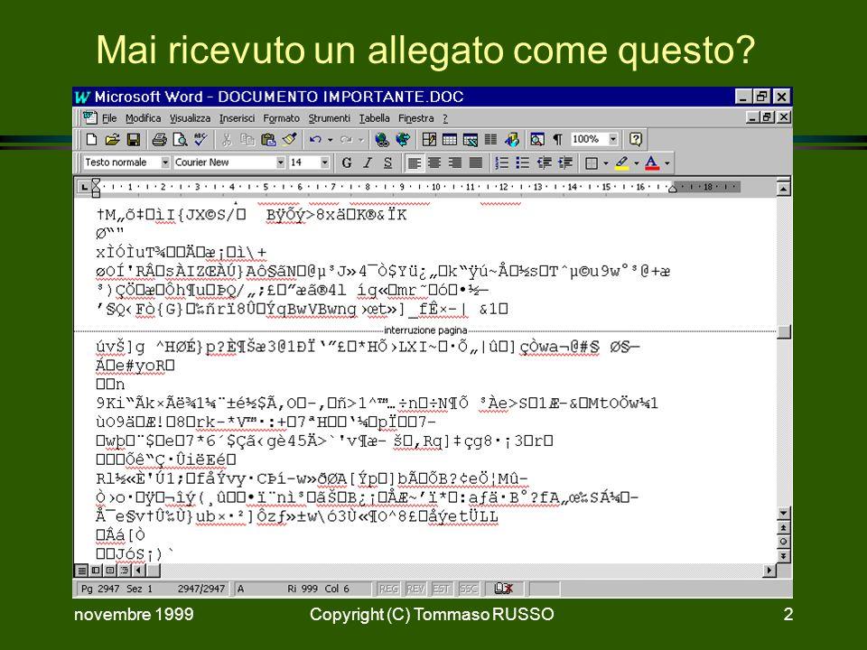 novembre 1999Copyright (C) Tommaso RUSSO2 Mai ricevuto un allegato come questo?