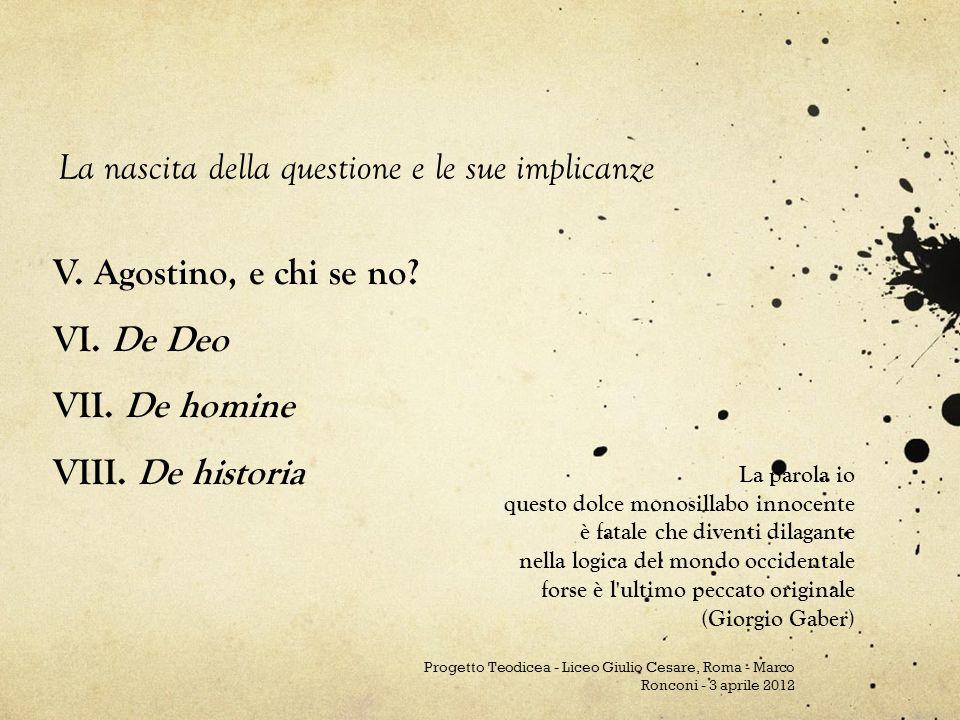 V.Agostino, e chi se no. VI. De Deo VII. De homine VIII.