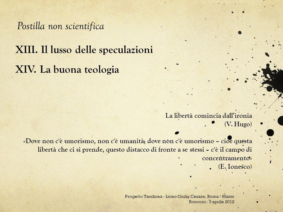 XIII.Il lusso delle speculazioni XIV.