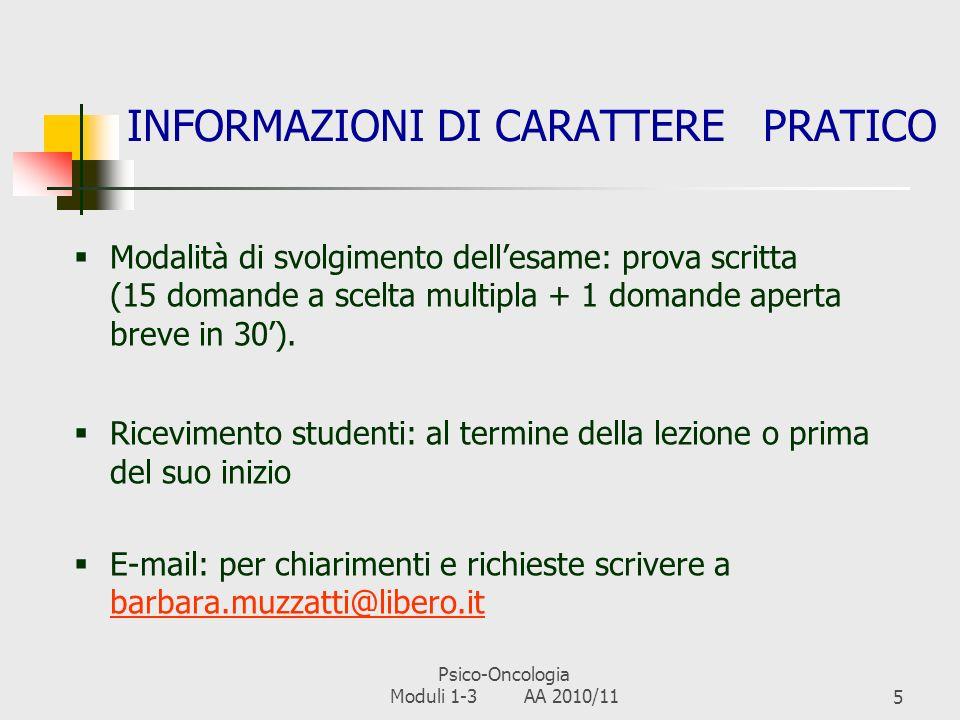 Psico-Oncologia Moduli 1-3 AA 2010/114 BIBLIOGRAFIA PER LESAME 1)Morasso G. e Tomamichel M. a cura di (2005). La sofferenza psichica in oncologia, Mod