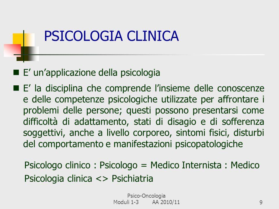 Psico-Oncologia Moduli 1-3 AA 2010/118 CLINICA Etimologia: cline = letto Indica sia la condizione di malattia e cura, sia latteggiamento terapeutico,