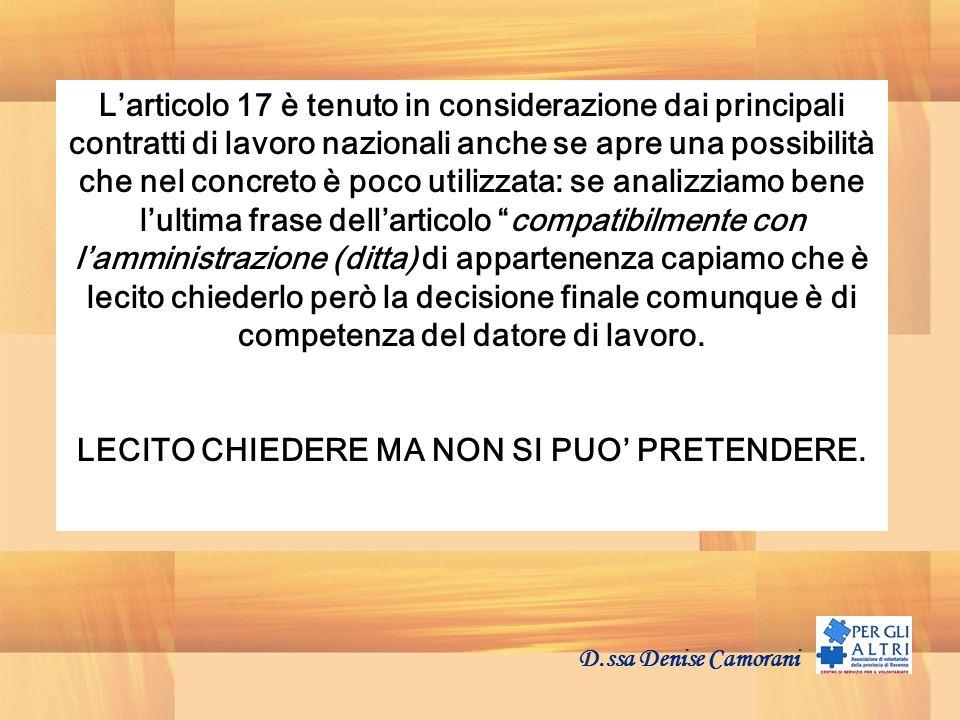 D.ssa Denise Camorani Larticolo 17 è tenuto in considerazione dai principali contratti di lavoro nazionali anche se apre una possibilità che nel concr