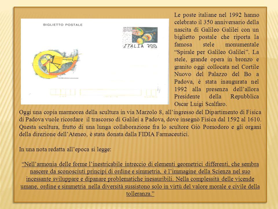 Oggi una copia marmorea della scultura in via Marzolo 8, allingresso del Dipartimento di Fisica di Padova vuole ricordare il trascorso di Galilei a Pa