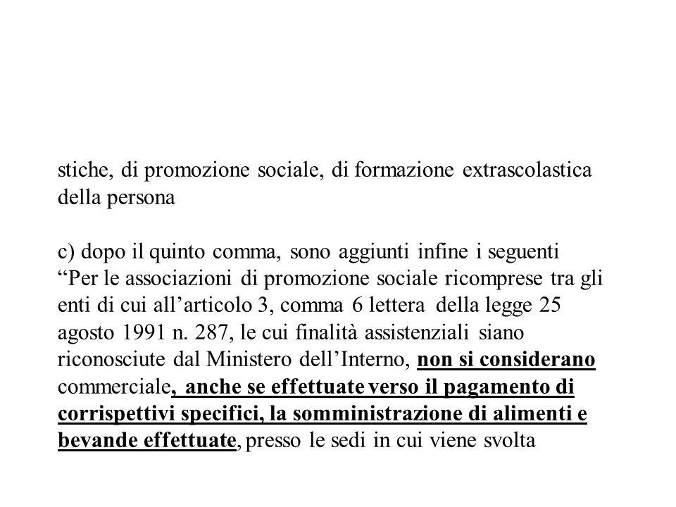 stiche, di promozione sociale, di formazione extrascolastica della persona c) dopo il quinto comma, sono aggiunti infine i seguenti Per le associazion