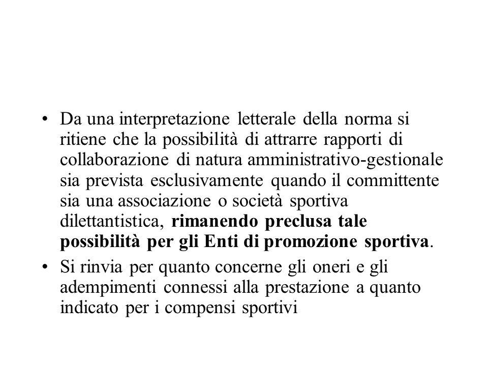 Da una interpretazione letterale della norma si ritiene che la possibilità di attrarre rapporti di collaborazione di natura amministrativo-gestionale