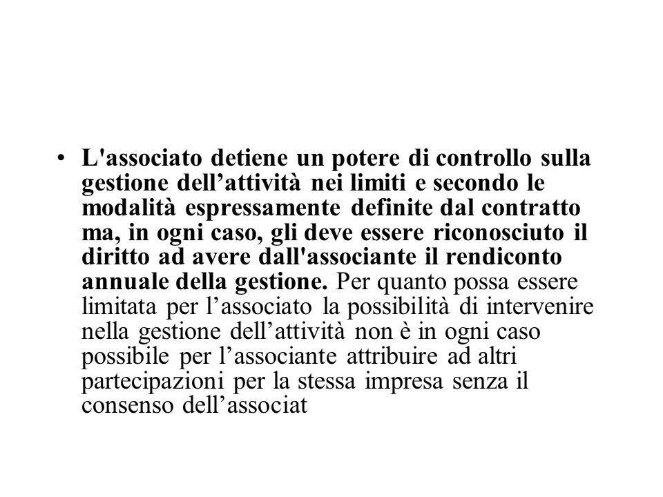L'associato detiene un potere di controllo sulla gestione dellattività nei limiti e secondo le modalità espressamente definite dal contratto ma, in og