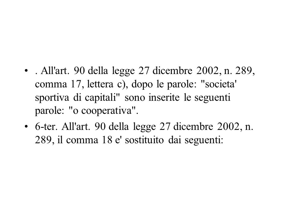 . All'art. 90 della legge 27 dicembre 2002, n. 289, comma 17, lettera c), dopo le parole:
