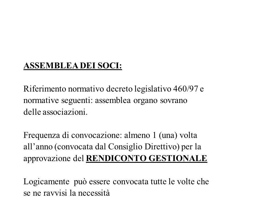 ASSEMBLEA DEI SOCI: Riferimento normativo decreto legislativo 460/97 e normative seguenti: assemblea organo sovrano delle associazioni. Frequenza di c