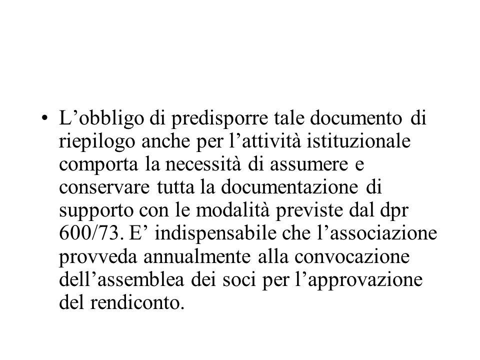 Lobbligo di predisporre tale documento di riepilogo anche per lattività istituzionale comporta la necessità di assumere e conservare tutta la document