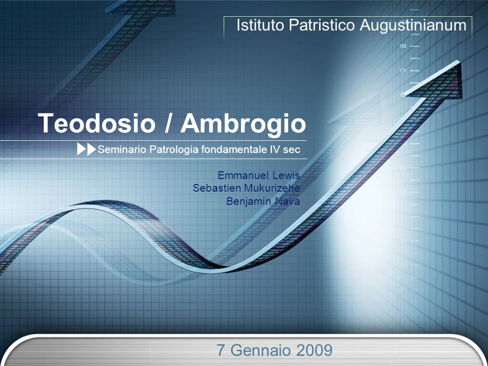 LOGO Add your company slogan Teodosio / Ambrogio Seminario Patrologia fondamentale IV sec Emmanuel Lewis Sebastien Mukurizehe Benjamín Nava Istituto P