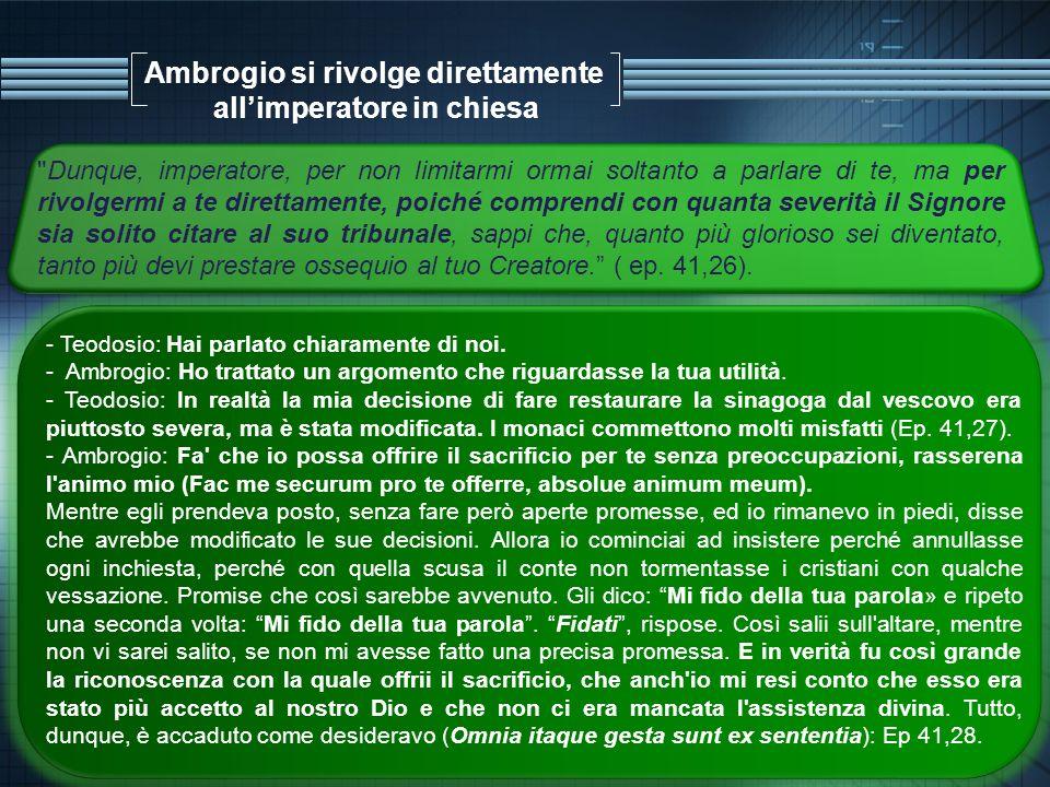 Ambrogio si rivolge direttamente allimperatore in chiesa