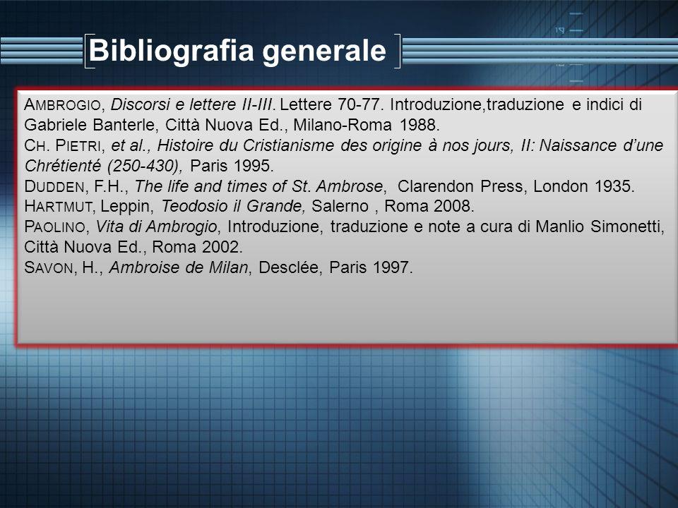 Bibliografia generale A MBROGIO, Discorsi e lettere II-III. Lettere 70-77. Introduzione,traduzione e indici di Gabriele Banterle, Città Nuova Ed., Mil
