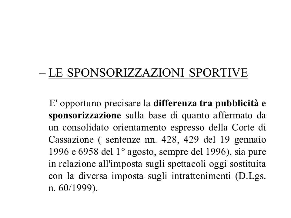 –LE SPONSORIZZAZIONI SPORTIVE E' opportuno precisare la differenza tra pubblicità e sponsorizzazione sulla base di quanto affermato da un consolidato